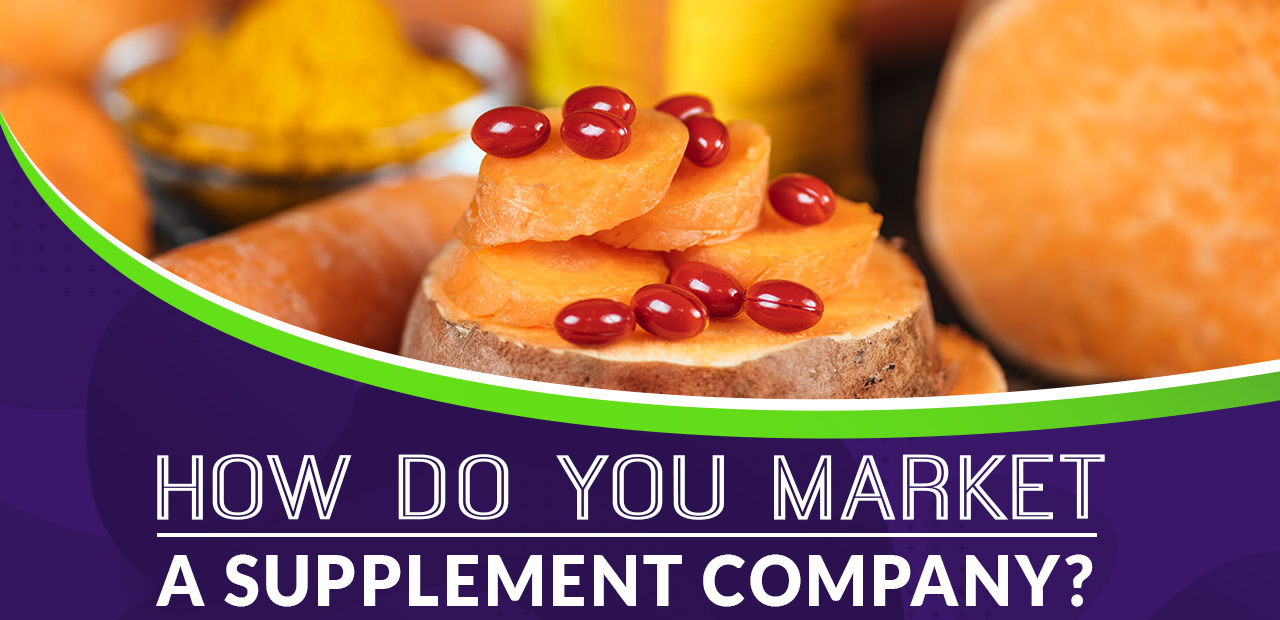 how do you market a supplement company